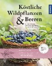 Mayr, Carmen Köstliche Wildpflanzen und Beeren