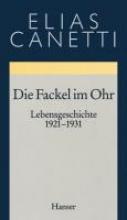 Canetti, Elias Gesammelte Werke 08. Die Fackel im Ohr