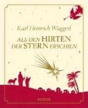 Waggerl, Karl Heinrich Als den Hirten der Stern erschien