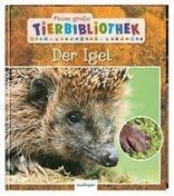 Tracqui, Valérie Meine große Tierbibliothek: Der Igel