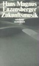 Enzensberger, Hans Magnus Zukunftsmusik