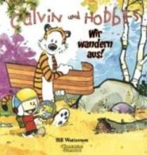 Watterson, Bill Calvin & Hobbes. Wir wandern aus!