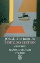 Borges, Jorge Luis Besitz des Gestern