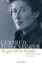 Fussenegger, Gertrud So gut ich es konnte