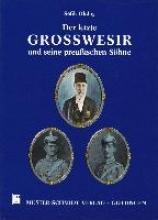 Okday, Sefik Der letzte Großwesir und seine preußischen Söhne