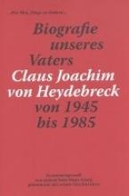 Heydebreck, Hans Georg von Biografie unseres Vater Claus Joachim von Heydebreck