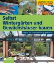 Fisch, Klaus Selbst Wintergärten und Gewächshäuser bauen