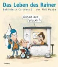 Hubbe, Phil Das Leben des Rainer