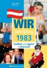 Weber, Anke Kindheit und Jugend in sterreich: Wir vom Jahrgang 1983