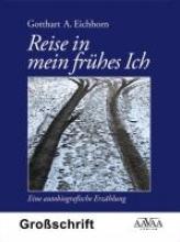 Eichhorn, Gotthart A. Reise in mein frhes Ich