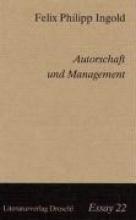 Ingold, Felix Philipp Autorschaft und Management