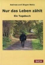 Weitz, Jürgen Nur das Leben zhlt