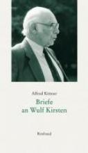 Kittner, Alfred Briefe an Wulf Kirsten