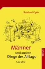 Opitz, Reinhard Männer und andere Dinge des Alltags