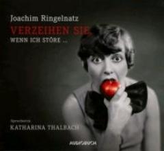 Ringelnatz, Joachim Verzeihen Sie, wenn ich stre ...