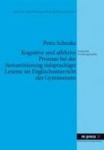 Schenke, Petra Kognitive und affektive Prozesse bei der Semantisierung zielsprachiger Lexeme im Englischunterricht des Gymnasiums