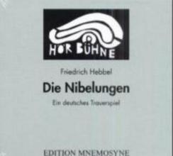Hebbel, Friedrich Die Nibelungen. 3 CDs