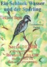 Demir, Necati Ein Schluck Wasser und der Sperling