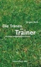 Roth, Jürgen Die Tränen der Trainer