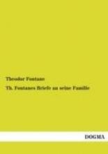Fontane, Theodor Th. Fontanes Briefe an seine Familie