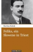 Stokelj, Martina Feliks, ein Slowene in Triest