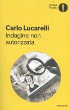 Lucarelli, Carlo Indagine non autorizzata