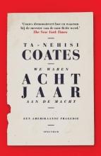 Ta-Nehisi  Coates We waren acht jaar aan de macht