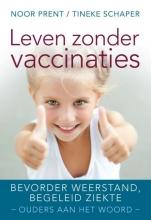 Tineke Schaper Noor Prent, Leven zonder vaccinaties