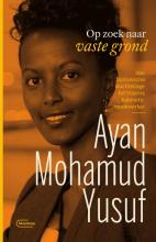 Ayan Mohamud Yusuf , Op zoek naar vaste grond