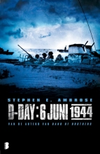 Stephen E  Ambrose D-Day: 6 juni 1944