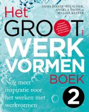 Sasja  Dirkse-Hulscher, Angela  Talen, Maaike  Kester Het Groot Werkvormenboek 2
