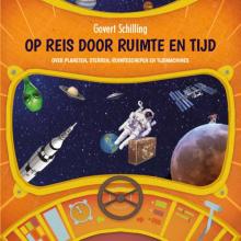 Govert Schilling , Op reis door ruimte en tijd - Over planeten, sterren, ruimteschepen en tijdmachines