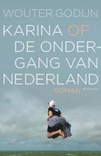 Wouter Godijn , Karina of de ondergang van Nederland