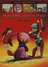 Mark Janssen , Hiep hiep, daar is Piep!