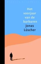 Jonas  Lüscher Het voorjaar van de barbaren
