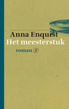 Anna  Enquist Het meesterstuk