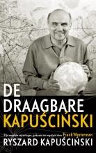 Ryszard Kapuscinski , De draagbare Kapuscinski