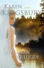 Karen  Kingsbury Dag van vreugde - Samen onderweg 1