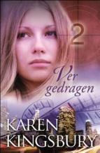 Karen  Kingsbury Ver gedragen - Het witte doek 2