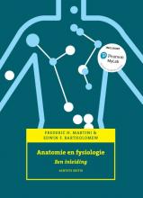 Edwin F. Bartholomew Frederic H. Martini, Anatomie en fysiologie, 8e editie met MyLab NL