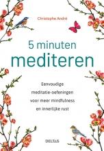 Christophe Andre , 5 minuten mediteren