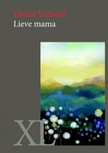 Esther  Verhoef Lieve mama