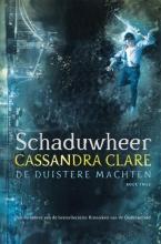 Cassandra  Clare De duistere machten Schaduwheer - De duistere machten 2