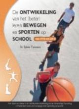 Edwin Timmers , De ontwikkeling van het (beter) leren bewegen en sporten op school van 1970 tot 2010