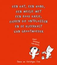 Diane  Fox, Christyan  Fox Een kat, een hond, een meisje met een rood kapje, eieren die ontploffen en de kleerkast van grootmoeder