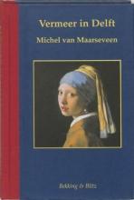 M. van Maarseveen , Vermeer in Delft