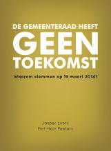 Jasper Loots Piet-Hein Peeters, De gemeenteraad heeft geen toekomst