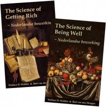 Wallace D. Wattles & Bart van den Hoogen , VOORDEELBUNDEL Nederlandse Bewerking The Science of Getting Rich en The Science of Being Well