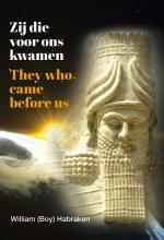 William Boy Habraken Zij die voor ons kwamen/They who came before us