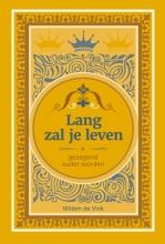 Willem de Vink , Lang zal je leven